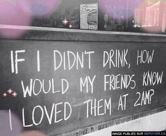 """""""Je ne crois pas aux vertus de l'alcool."""""""